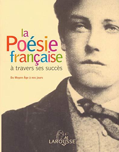 9782035054616: La Poésie française à travers ses succès, du Moyen-Age à nos jours