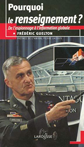 9782035054630: Pourquoi le renseignement ? : De l'espionnage à l'information globale