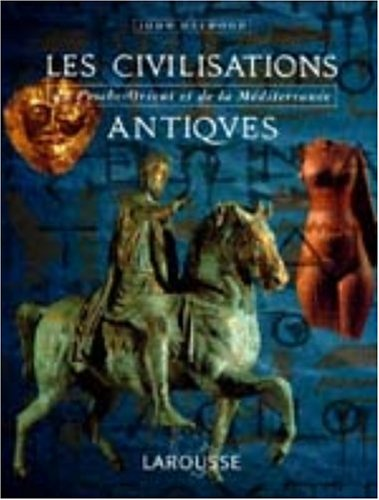 9782035055002: Les civilisations antiques : Du Proche-Orient et de la Méditerranée