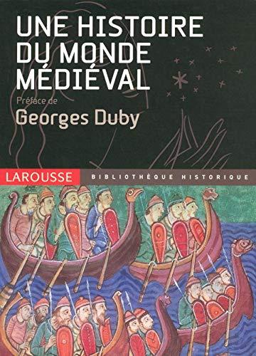 Une Histoire du Monde Medevial (Bibliothèque Historique)