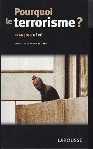 9782035055613: Pourquoi le terrorisme ? (French edition)