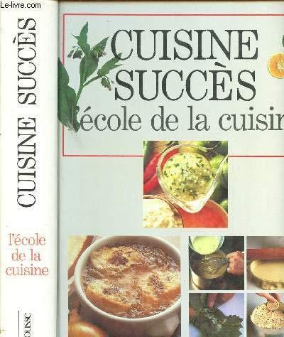 Cuisine succès : L'ecole de la Cuisine: Willan, Anne