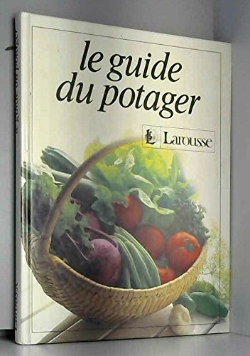 Le guide du potager (9782035061126) by No Author.