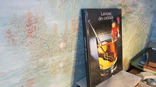 9782035062116: Larousse des cocktails