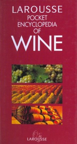 9782035072016: Larousse Pocket Encyclopedia of Wine