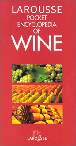 9782035072023: Larousse Pocket Encyclopedia of Wine