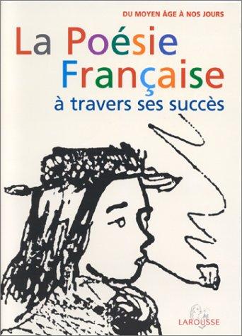 9782035080134: LA POESIE FRANCAISE A TRAVERS SES SUCCES. : Du Moyen Age � nos jours