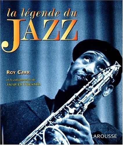 La L?gende du jazz: Carr, Roy, Chesnel,