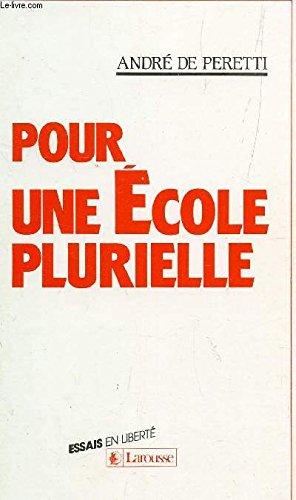 Pour une ecole plurielle (Essais en liberte) (French Edition): Andre de Peretti
