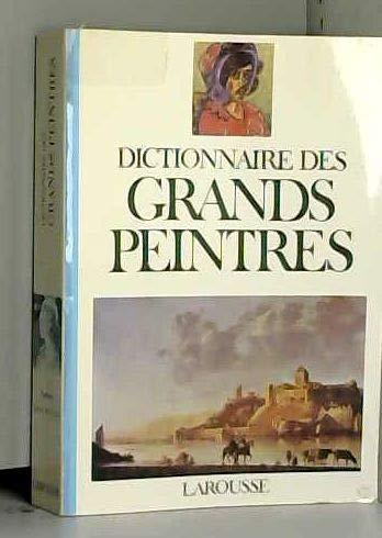 Dictionnaire des grands peintres: Collectif