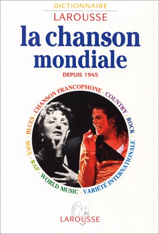 9782035113160: LA CHANSON MONDIALE DEPUIS 1945. Blues, Chanson francophone, Country, Rap, Rock, Soul, Variété internationale, World music