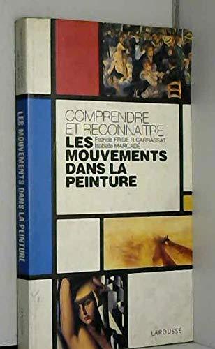 9782035113429: COMPRENDRE ET RECONNAITRE LES MOUVEMENTS DANS LA PEINTURE