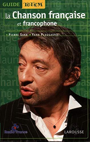 9782035113467: La chanson française et francophone (Guide totem) (French Edition)