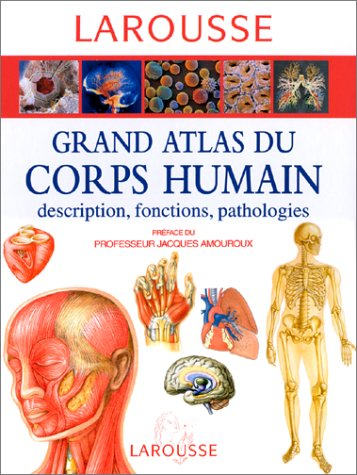 9782035160010: Grand atlas du corps humain : descriptions, fonctions, pathologies