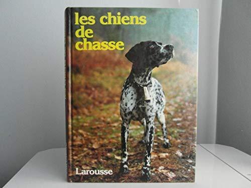 Les Chiens De Chasse: Dr Emile GUILLET et Dr Pierre ROUSSELET-BLANC , Christine GRAFFARD-LENORMAND,...