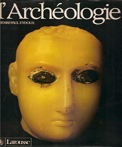 9782035183064: L'archéologie: Histoire des découvertes (French Edition)