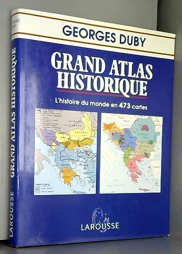 Grand atlas historique : L'histoire du monde.: Georges Duby