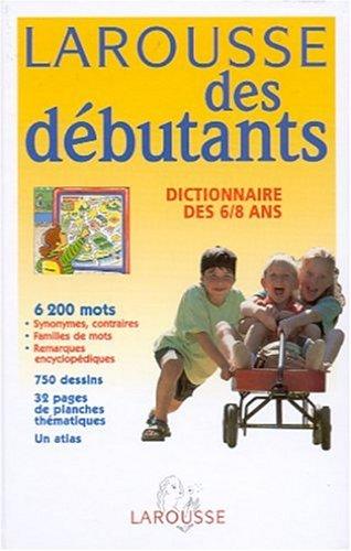 9782035320322: Larousse des débutants, dictionnaire 6/8 ans