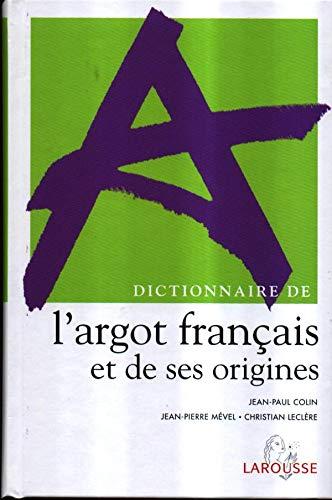 9782035320469: Dictionnaire de l'argot francais et de ses origines