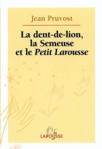 La Dent-de-Lion, la Semeuse et le Petit: n/a