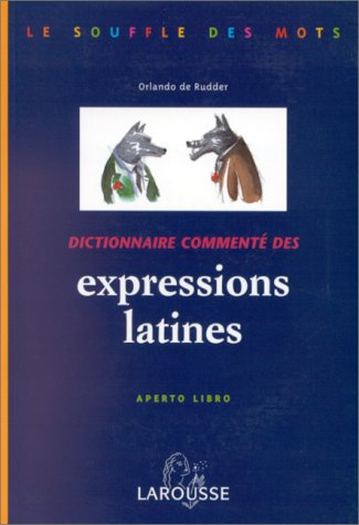 9782035330444: DICTIONNAIRE COMMENTE DES EXPRESSIONS LATINES. Aperto libro