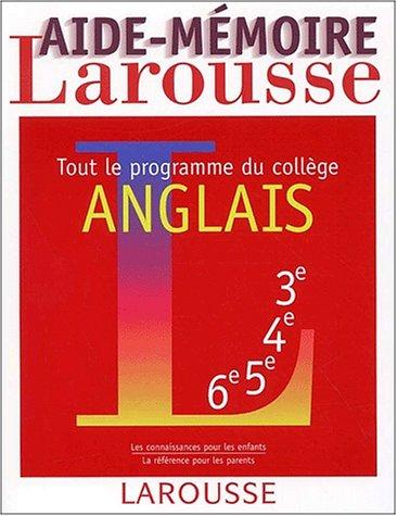 Anglais. Tout le programme du collège (Aide-memoire): Faye-Cadier, Catherine; Grange,