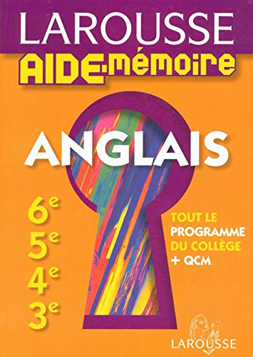 Anglais : 6e, 5e, 4e, 3e (Aide-memoire): Faye-Cadier, Catherine; Grange,