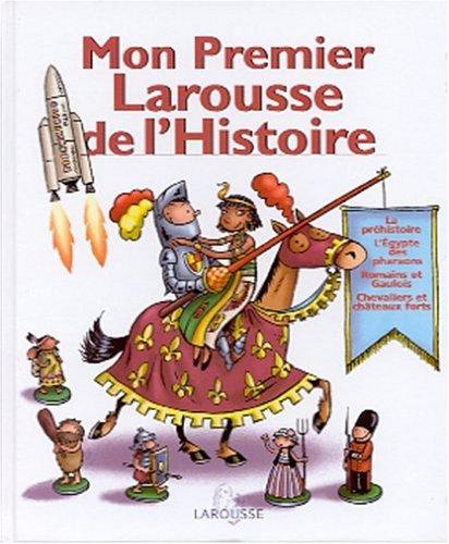 9782035530257: Mon Premier Larousse de l'Histoire/My First History Larousse (French Edition)