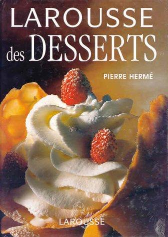 9782035602725: Le Larousse des desserts