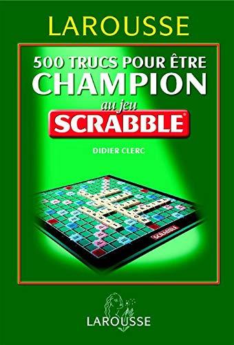 9782035603142: 500 Trucs pour être champion au jeu Scrabble