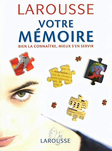 Larousse - Votre mémoire - Bien la: CROISILLE (Dr. Bernard)