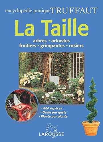 Encyclopédie pratique Truffaut : La Taille: Brickell, Christopher; Joyce,