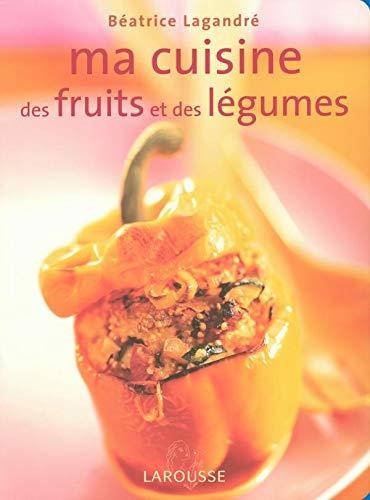 9782035603852: Ma cuisine aux fruits et légumes