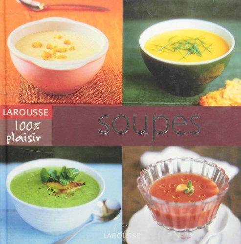 Soupes, 60 soupes classiques ou exotiques mais toujours faciles et rapides á réaliser...