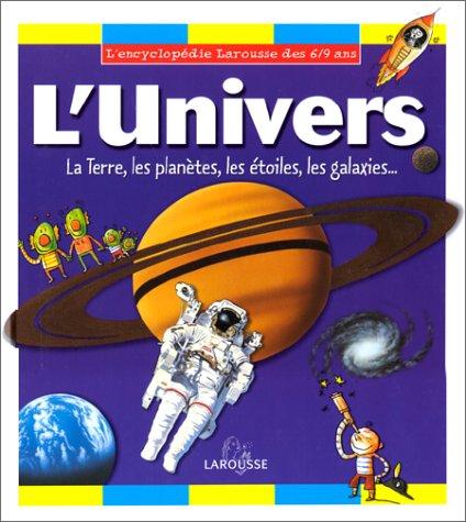L'univers (L'encyclopédie Larousse 6/9 ans): Anna Alter; Pascal