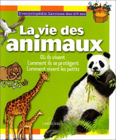 9782035650245: Encyclopédie 6/9 ans : la vie des animaux, où ils vivent, comment ils se protègent...