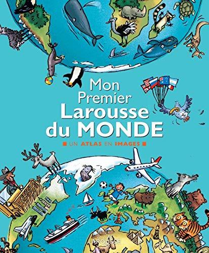 Mon Premier Larousse du Monde (French Edition): COLLECTIF