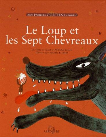 9782035652157: Le Loup et les Sept Chevreaux suivi de Une Chèvre qui vaut de l'Or