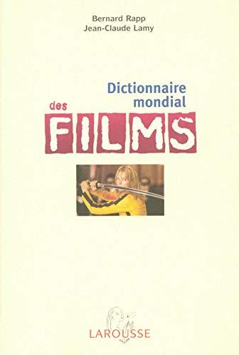 Dictionnaire mondial des films : 11 000: Bernard Rapp; Jean-Claude