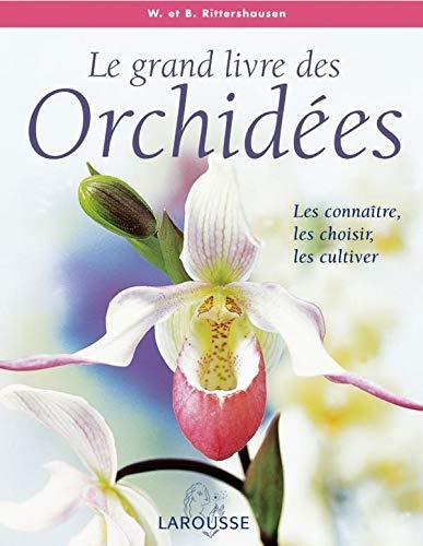 9782035822758: Le grand livre des Orchid�es : Les conna�tre, les choisir, les cultiver