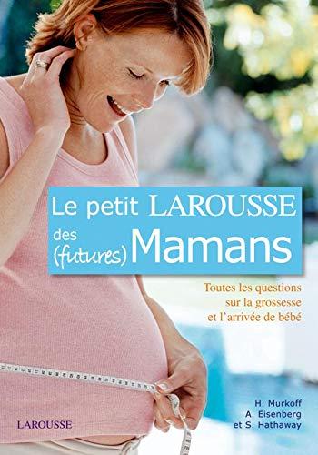 9782035823038: Le Petit Larousse des (Futures) Mamans
