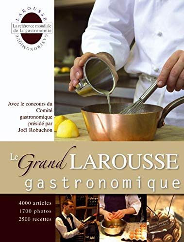 Le Grand Larousse gastronomique: Collectif