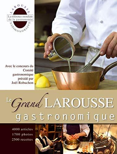 Le Grand Larousse gastronomique (French Edition): J. Robuchon, Collectif