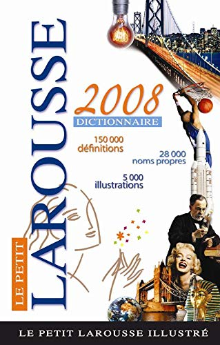 9782035825025: Le Petit Larousse Dictionnaire Illustre 2008: En Couleurs (Le Petit Larousse Illustre) (French Edition)