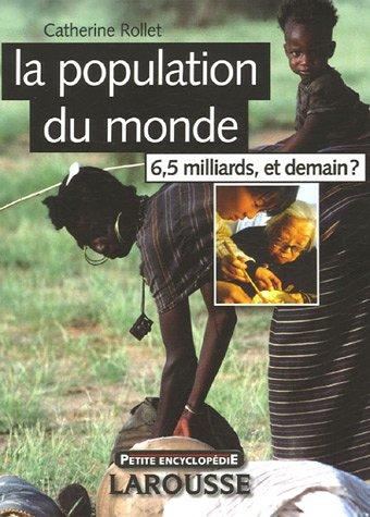 9782035825711: La population du monde : 6,5 milliards, et demain ?