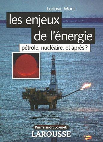 9782035825728: Les enjeux de l'énergie : Pétrole, nucléaire, et après ?
