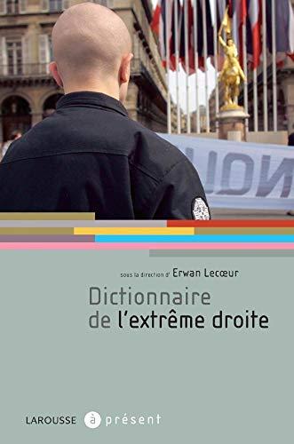 Dictionnaire de l'extrême droite [Mar 07, 2007] Lecoeur, Erwan; Camus, Jean-Yves; Cr&...