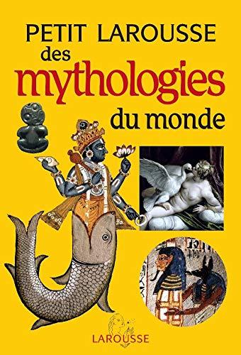 Petit Larousse des mythologies du monde.