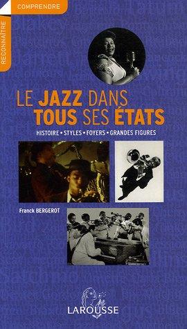 9782035826695: Le jazz dans tous ses états : Histoire - Styles - Foyers - Grandes figures