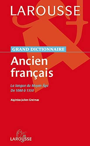 9782035827074: Grand dictionnaire-Ancien Français : La langue du moyen-âge de 1080 à 1350
